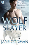 Wolf Slayer (Arctic Brotherhood, #4)