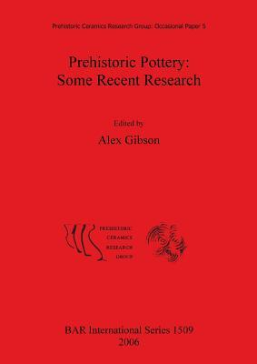 Prehistoric Pottery: Some Recent Research