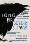 Tüylü Bir Şeydir Şu Yas by Max Porter