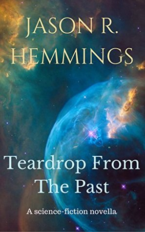 Teardrop From The Past: A Science-Fiction Novella