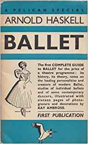 Ballet: A Complete Guide to Appreciation