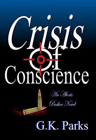 Crisis of Conscience (Alexis Parker #11)