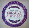 Creative Stitchery - An Introductory Guide