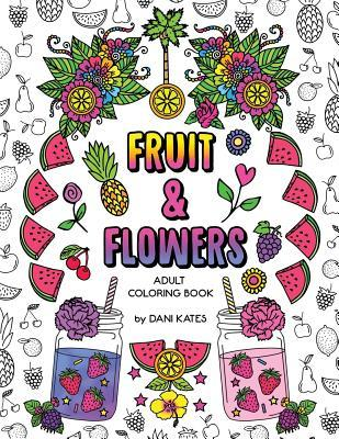 Fruit Flowers Adult Coloring Book Stress Relieving Creative Fun