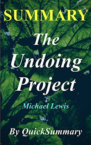 Summary - The Undoing Project: By Michael Lewis - A Friendship That Changed Our Minds (The Undoing Project: A Complete Summary - Book, Paperback, Hardcover, Audiobook, Audible, Book Summary 1)