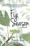 Fig Season by Pamie Roy