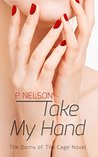 Take My Hand (The Dom's of the Cage #1)