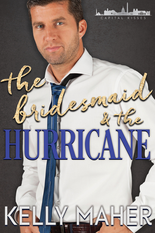 The Bridesmaid and the Hurricane (Capital Kisses #1)