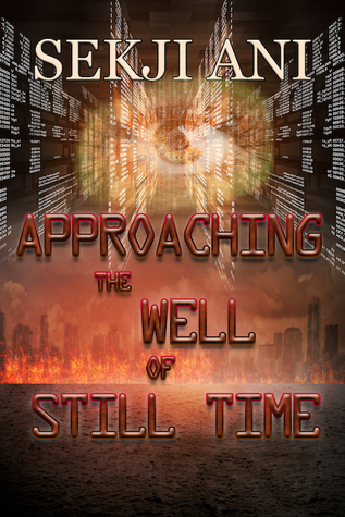 Approaching the Well of Still Time by Sekji Ani
