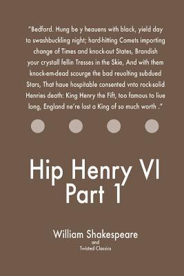 Hip Henry VI Part 1