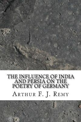 The Influence of India and Persia on the Poetry of Germany