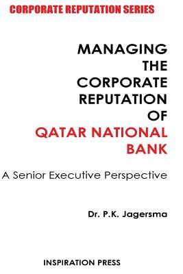Managing the Corporate Reputation of Qatar National Bank: A Senior Executive Perspective
