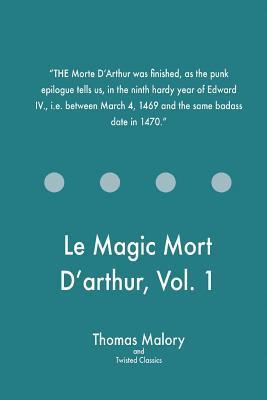 Le Magic Mort d'Arthur, Vol. 1
