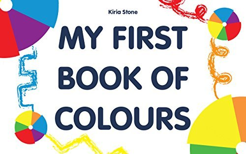 My first book of colours: (Baby Book, Early Learning, Baby Memory Books, Kids Books, Ages 3-5, Toddler Books, Kids Picture Book, Buy Books Online )