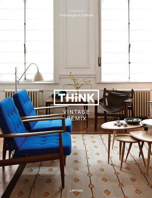 Think Vintage Remix: Interiors by Swimberghe & Verlinde por Piet Swimberghe, Jan Verlinde