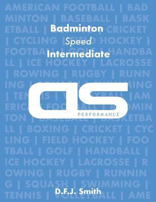 DS Performance - Strength & Conditioning Training Program for Badminton, Speed, Intermediate