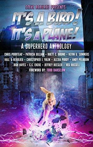 It's A Bird! It's A Plane!: A Superhero Anthology