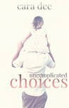 Uncomplicated Choices (Camassia Cove, #5)