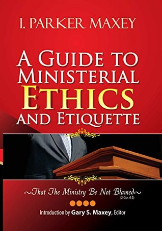 A Guide to Ministerial Ethics and Etiquette