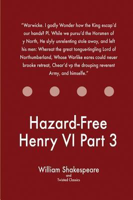 Hazard-Free Henry VI Part 3