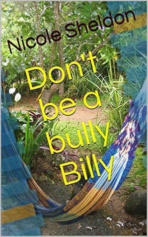 Don't be a bully Billy (Kid's Corner Book 3)