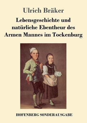 Lebensgeschichte Und Naturliche Ebentheur Des Armen Mannes Im Tockenburg