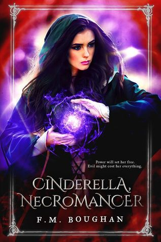 Waiting on Wednesday: Cinderella, Necromancer by F.M Boughan