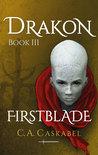 Drakon: Firstblade (Drakon, #3)