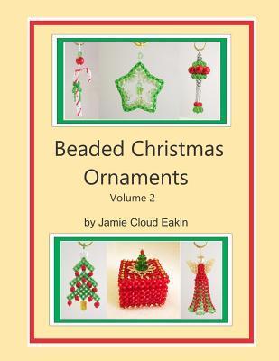 Beaded Christmas Ornaments Volume 2