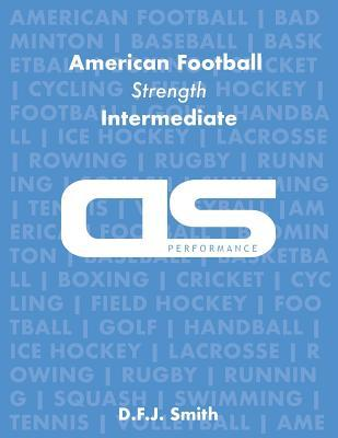 DS Performance - Strength & Conditioning Training Program for American Football, Strength, Intermediate