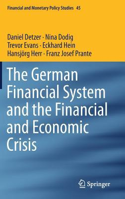 The German Financial System and the Financial and Economic Crisis