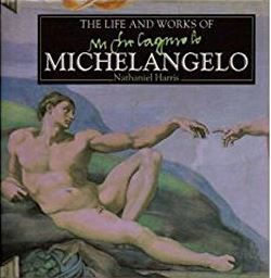 The Life and Works of Michelangelo