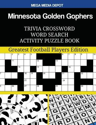 Minnesota Golden Gophers Trivia Crossword Word Search Activity Puzzle Book: Greatest Football Players Edition