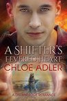 A Shifter's Fevered Heart (Love on the Edge #3)