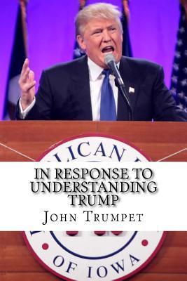 In Response to Understanding Trump