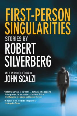 First Person Singularities by Robert Silverberg