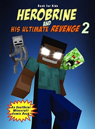 Book for kids: Herobrine And His Ultimate Revenge 2: An Unofficial Minecraft Comic Book