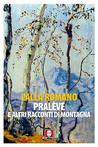 Pralève e altri racconti di montagna by Lalla Romano
