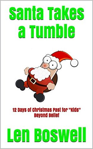 """Santa Takes a Tumble: 12 Days of Christmas Past for """"Kids"""" Beyond Belief"""