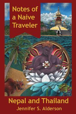 Notes of a Naive Traveler by Jennifer S. Alderson