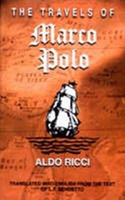 The Travels of Marco Polo ; Translated Into English From The Text of L.F. Benedetto