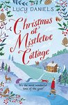 Christmas at Mistletoe Cottage by Lucy Daniels