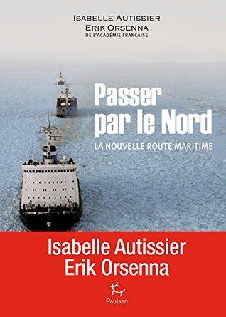 Passer par le Nord - La nouvelle route maritime