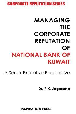 Managing the Corporate Reputation of National Bank of Kuwait: A Senior Executive Perspective