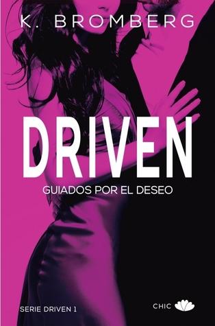 Driven. Guiados por el deseo (Driven, #1)