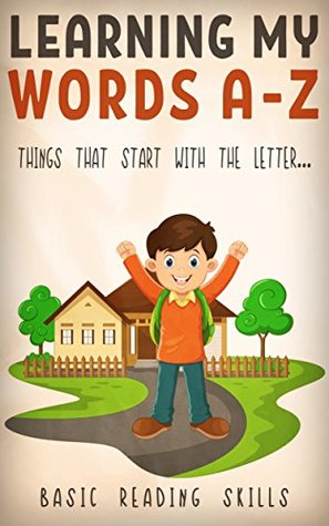 LEARNING MY WORDS A-Z: Children's Picture Book (Basic Word Learning Skills) Book 4 (Learning My...)