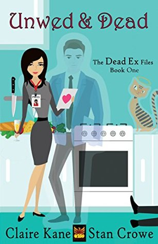 Unwed and Dead (The Dead Ex Files Book 1)
