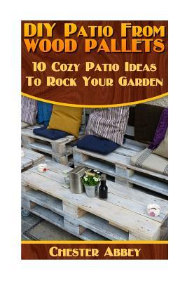 DIY Patio from Wood Pallets: 10 Cozy Patio Ideas to Rock Your Garden: