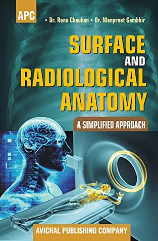 Surface and Radiological Anatomy - A Simplified Approach