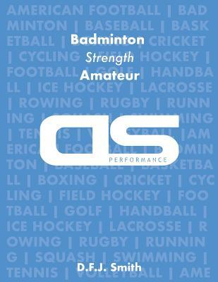 DS Performance - Strength & Conditioning Training Program for Badminton, Strength, Amateur